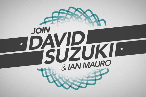 David Suzuki and Ian Mauro Western Canadian Tour
